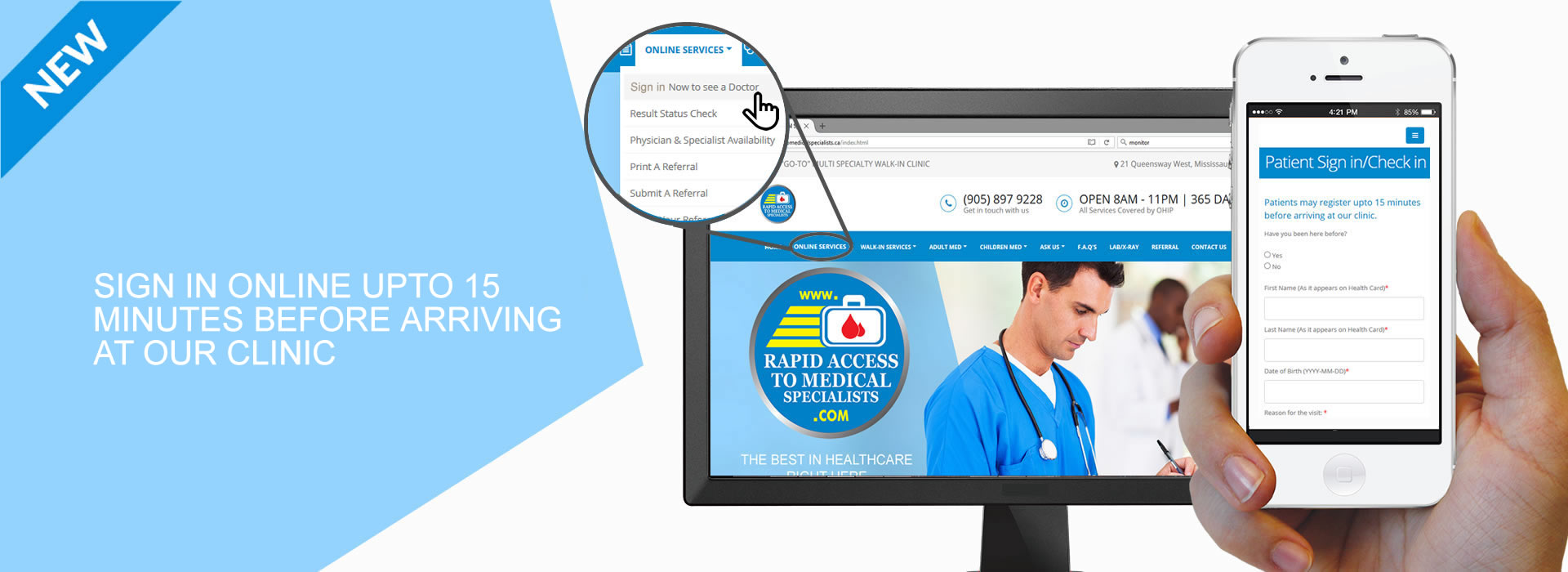 Pre-registration online upto 15 minutes before coming to our clinic